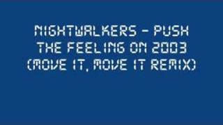 Nightwalkers - Push The Feeling On 2003(Move It, Move It)
