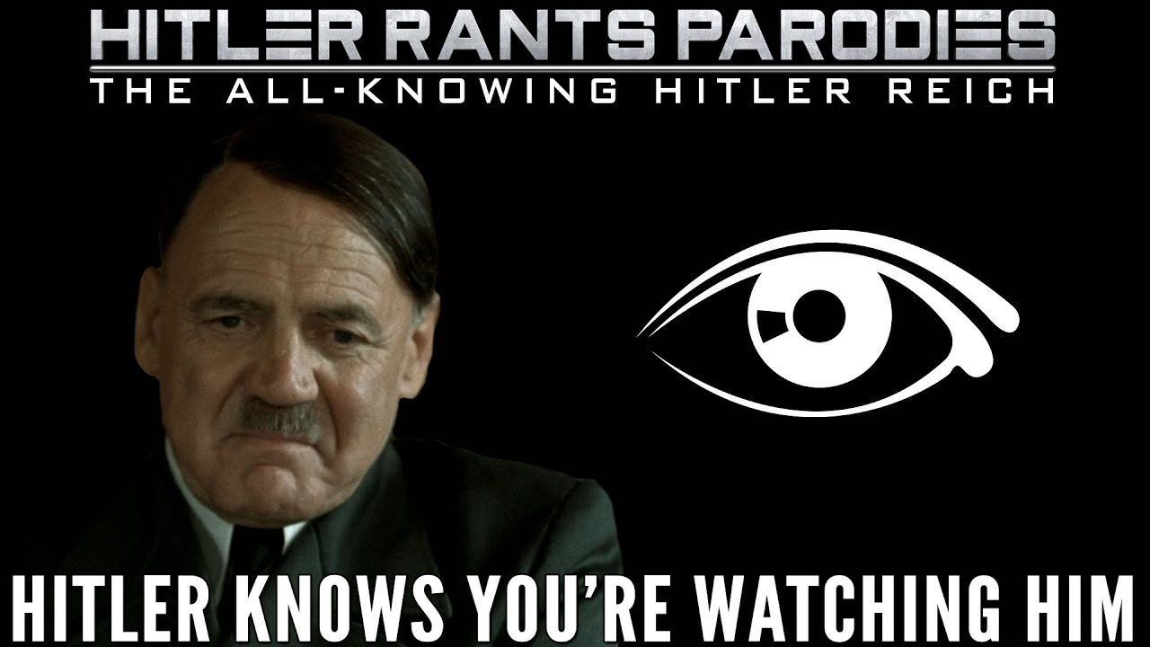 Hitler knows you're watching him