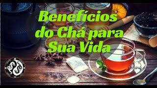 Quais os principais benefícios de tomar chás ?!