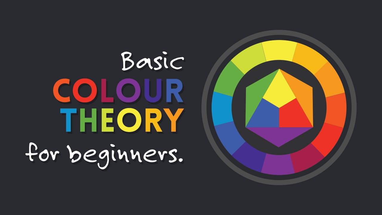 Getting Started With Colour Theory Basics For Beginners Youtube