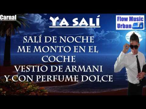 Ya salí (Letra) Carnal