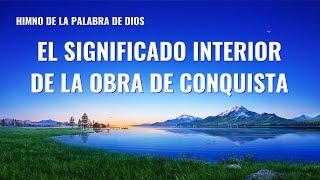 Canción cristiana | El significado interior de la obra de conquista