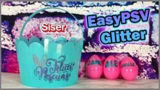 Canasta y huevitos de Pascua con EasyPSV Glitter de Siser