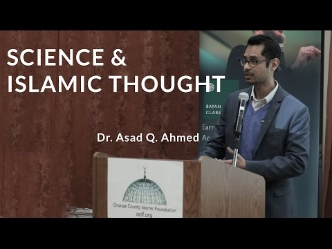 Science and Islamic Thought - Dr. Asad Q. Ahmed