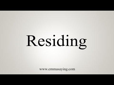 How To Say Residing