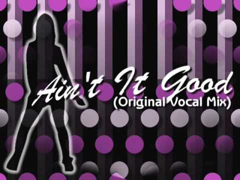 Ain't it good (Original Vocal Remix)
