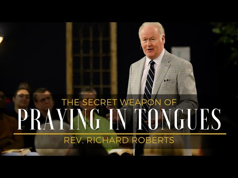 The Secret Weapon Of Praying In Tongues // Rev. Richard Roberts // May 20, 2019 AM