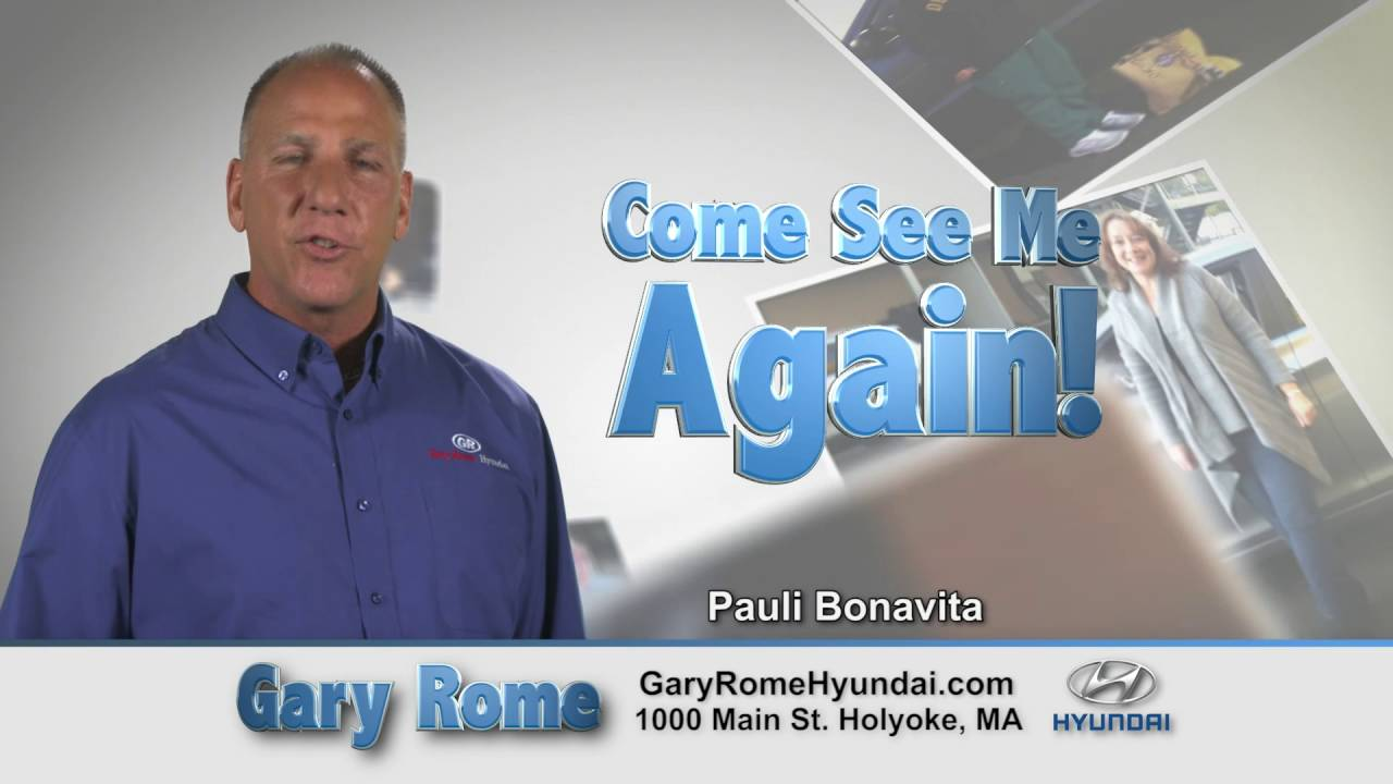 Come See Me at Gary Rome Hyundai in Holyoke, MA - YouTube