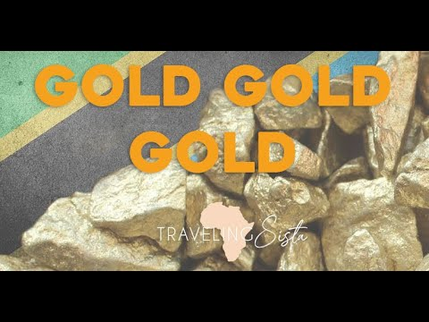GOLD MINING in Tanzania - The Challenges of Independent Miners