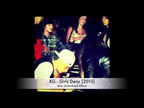 KG - Girls Deny [Miss Understood]