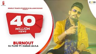 Burn Out | DJ Flow | Karan Aujla | Punjabi Songs 2019 | Latest song | DITTO Music | ST Studios