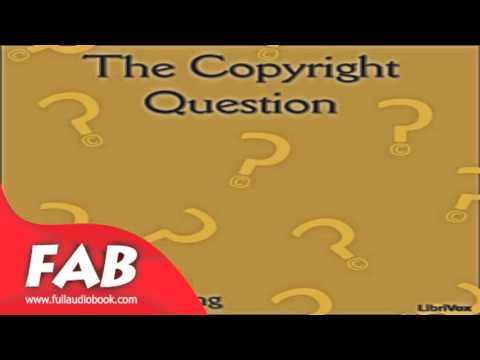 The Copyright Question Full Audiobook by George MORANG by Law Fiction