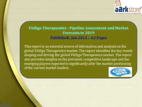 Aarkstore - Vitiligo Therapeutics - Pipeline Assessment and Market Forecasts to 2019