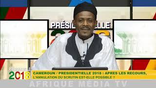 CAMEROUN / ÉLECTION PRÉSIDENTIELLE 2018 : APRÈS LES RECOURS, L'ANNULATION DU SCRUTIN EST-ELLE POS...