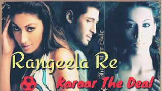 Rangeela Re slowly mix ( karaar the deal )