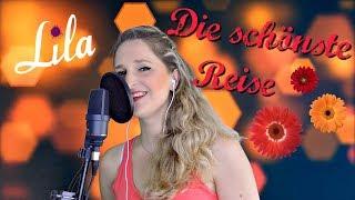 """Tauflied """"Die schönste Reise"""" (Helene Fischer) gesungen von Lila (Cover)"""