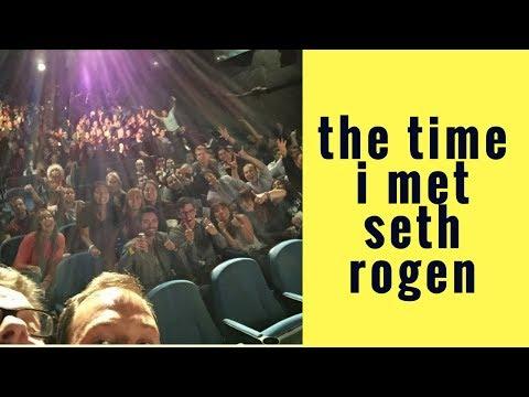 THE TIME I MET..SETH ROGEN