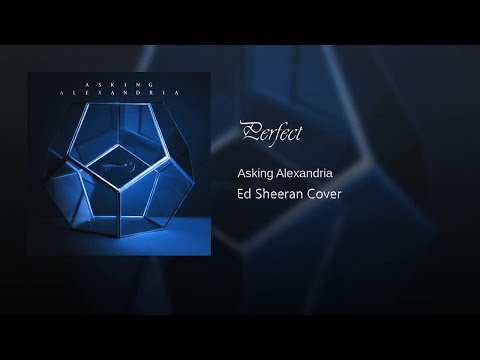 ASKING ALEXANDRIA  - Perfect (Ed Sheeran Cover)