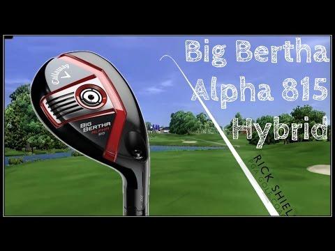 Callaway Big Bertha Alpha 815 Hybrid Review