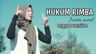 HUKUM RIMBA REGGAE SKA VERSION COVER BY JOVITA AUREL