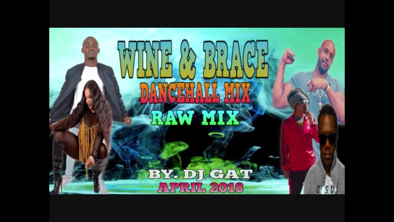 NEW DANCEHALL MIX APRIL 2018 DJ GAT WINE AN BRACE FT POPCAAN/MASICKA/RUNKIE  HYTZ 1876899-5643 by DJ GAT WORLD WIDE!!!!!! MIXTAPES !!!!2019 !!!!!