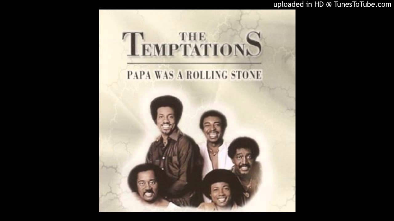 The Temptations~Papa Was A Rolling Stone (Extended Mix ...