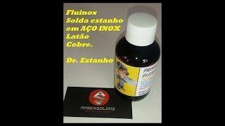 SOLDA ESTANHO 50x50 E  FLUINOX PARA INOX 304, LATÃO E COBRE  ETC. ( MERCADO LIVRE .)