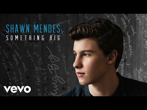 Shawn Mendes - Something Big (Audio)