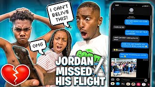 JORDAN MISSED HIS FLIGHT TO MY HOUSE!?