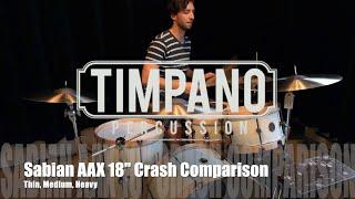 "Sabian AAX 18"" Crash Comparison: Thin, Medium, Heavy"
