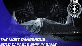 Star Citizen: What is the most dangerous solo ship?