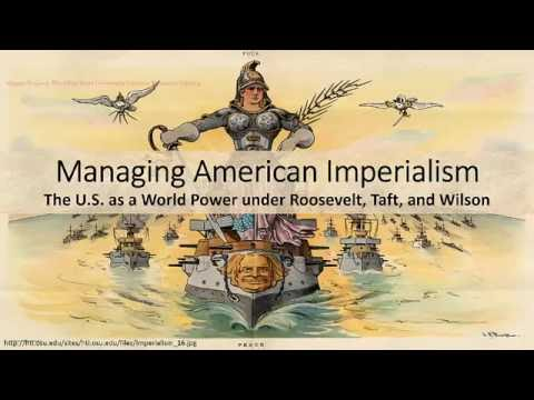 Managing American Imperialism, 1900-1917