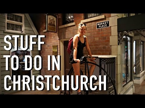 CHEAP STUFF TO DO IN CHRISTCHURCH FOR THE DAY!