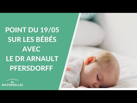Point du 19/05 sur les bébés avec le Dr Arnault Pfersdorff- La Maison des maternelles #LMDM