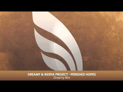 Ikerya Project & Dreamy - Perished Hopes (Dreamy Mix)