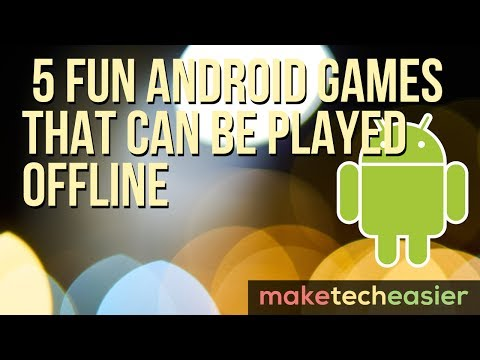 5 Fun Android Games that Can Be Played Offline - Make Tech