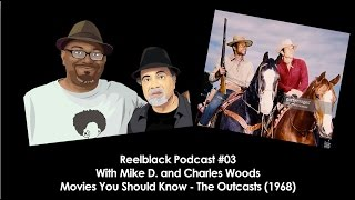 Reelblack Podcast #03 - Movies You Should Know | The Outcasts