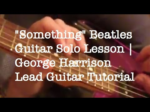 Something Beatles Guitar Solo Lesson George Harrison Guitar Licks
