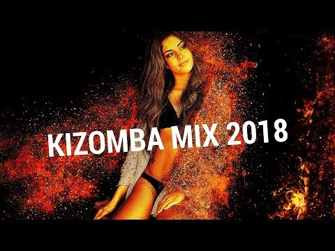 Super Hot Kizomba Music Mix 2018
