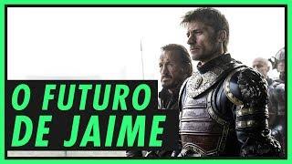 O FUTURO DE JAIME LANNISTER | GAME OF THRONES