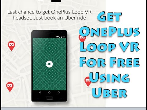 Get OnePlus Loop VR For Free Using Uber in India on 14t June 2016