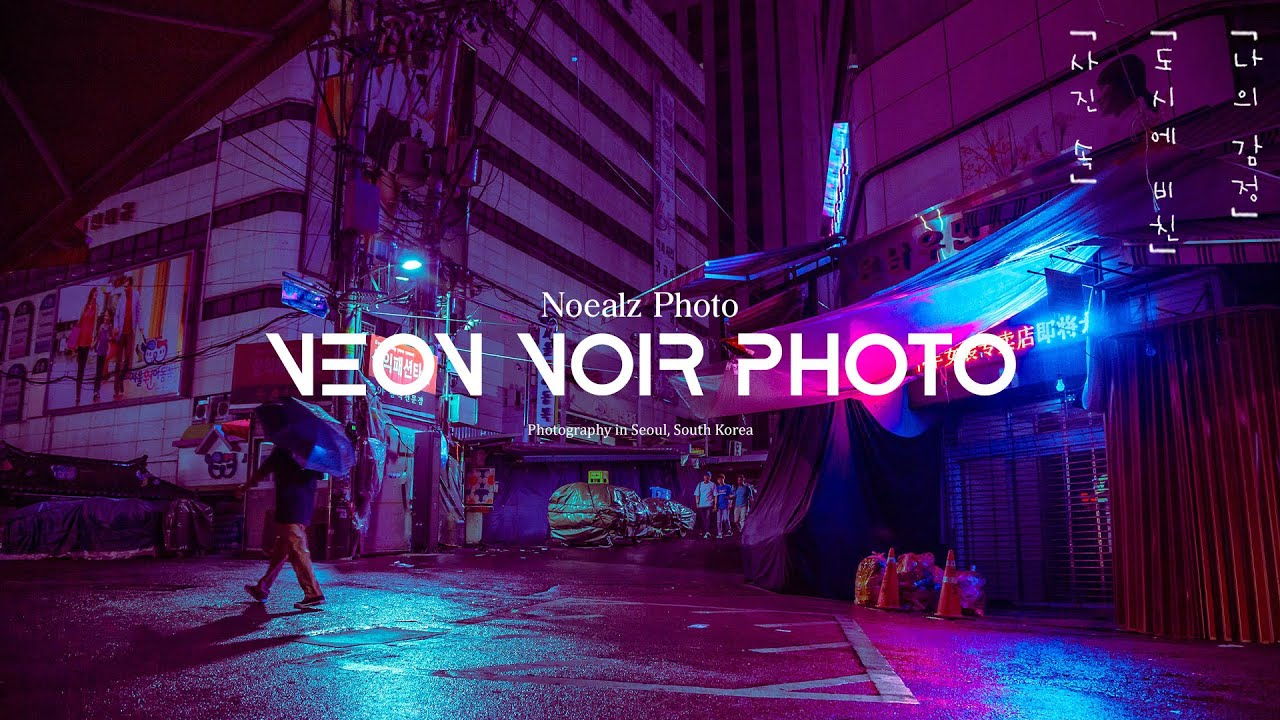 Neon Noir / Cyberpunk Lightroom Tutorial [Noealz Photo]