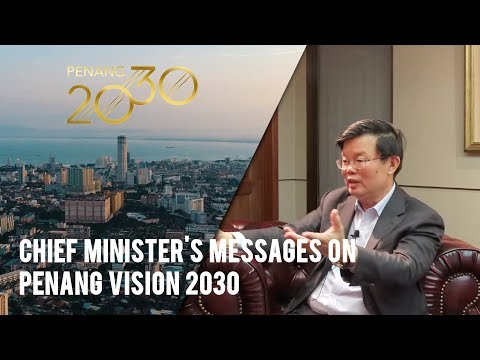 Penang CM speaks to PPT (Part 12 of 12): CM's message on Penang Vision 2030