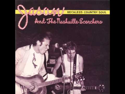 Jason and the Nashville Scorchers - I'd Rather Die Young/Candy Kisses