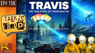 TALK IS CHEAP [EP158] Travis Walton (Alien Abduction)