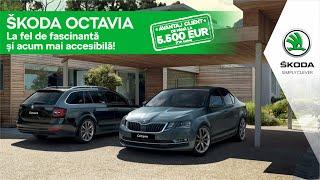 ŠKODA OCTAVIA, la fel de fascinantă și acum mai aproape de tine prin avantaj client!
