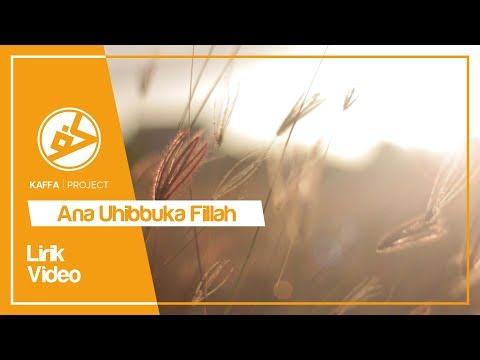 "Kaffa Project - Ana Uhibbuka Fillah ""COVER"" (Lyric / Lyric Video)"