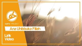 Kaffa Project - Ana Uhibbuka Fillah COVER (Lyric / Lyric Video).mp3