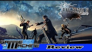 Final Fantasy XV PS4 Review - The Second Best Final Fantasy Ever!   The Game Machine