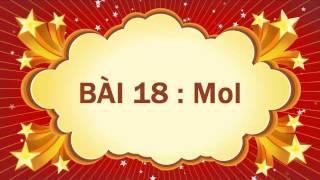 Hóa học lớp 8 - Bài 18 - Mol - Khối lượng mol - Thể tích Mol